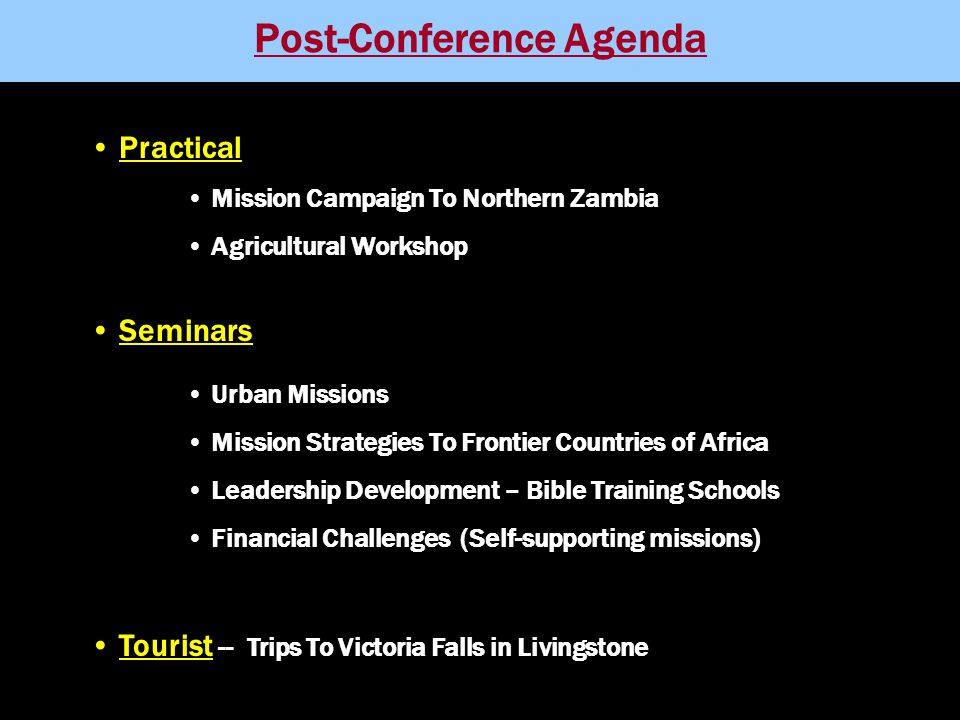 Post-Conference Agenda Practical Mission Campaign To Northern Zambia Agricultural Workshop Seminars Urban Missions Mission Strategies To Frontier Coun