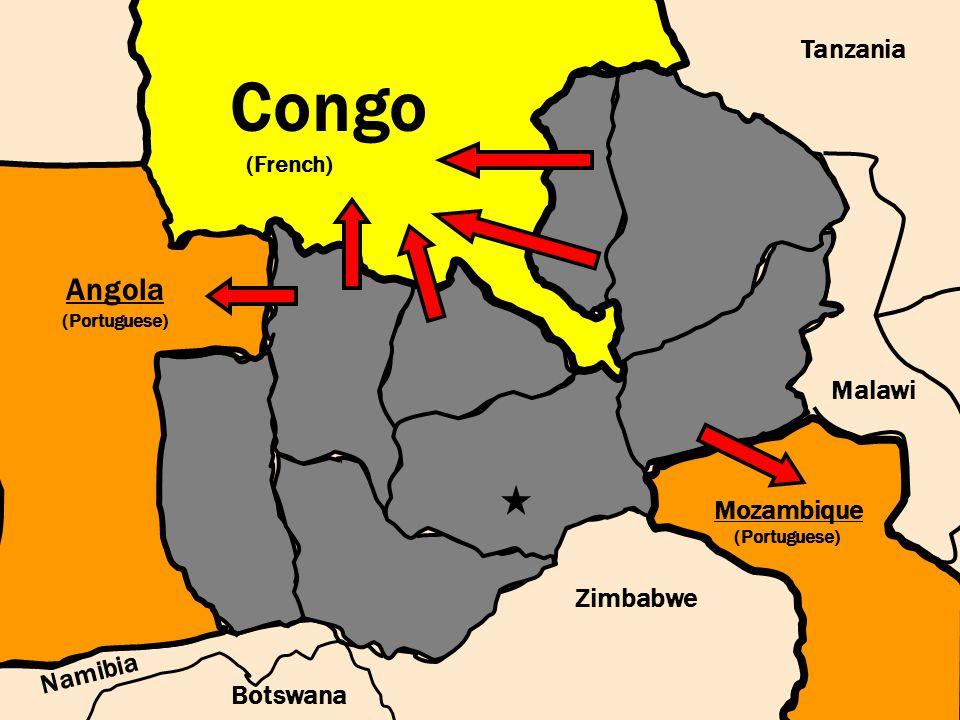 Malawi Tanzania Mozambique Zimbabwe Botswana Namibia Angola Congo (French) Angola (Portuguese) Mozambique (Portuguese)