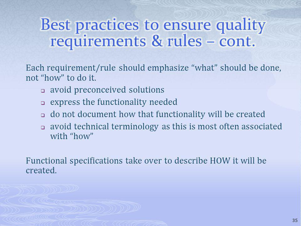 Each requirement/rule should emphasize what should be done, not how to do it.