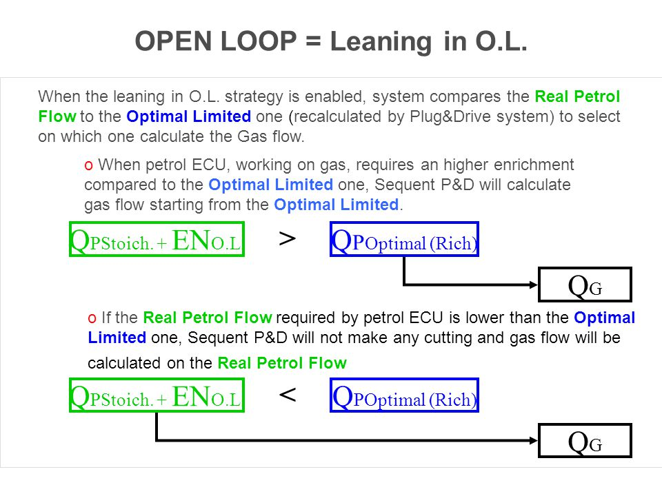 o When petrol ECU, working on gas, requires an higher enrichment compared to the Optimal Limited one, Sequent P&D will calculate gas flow starting fro