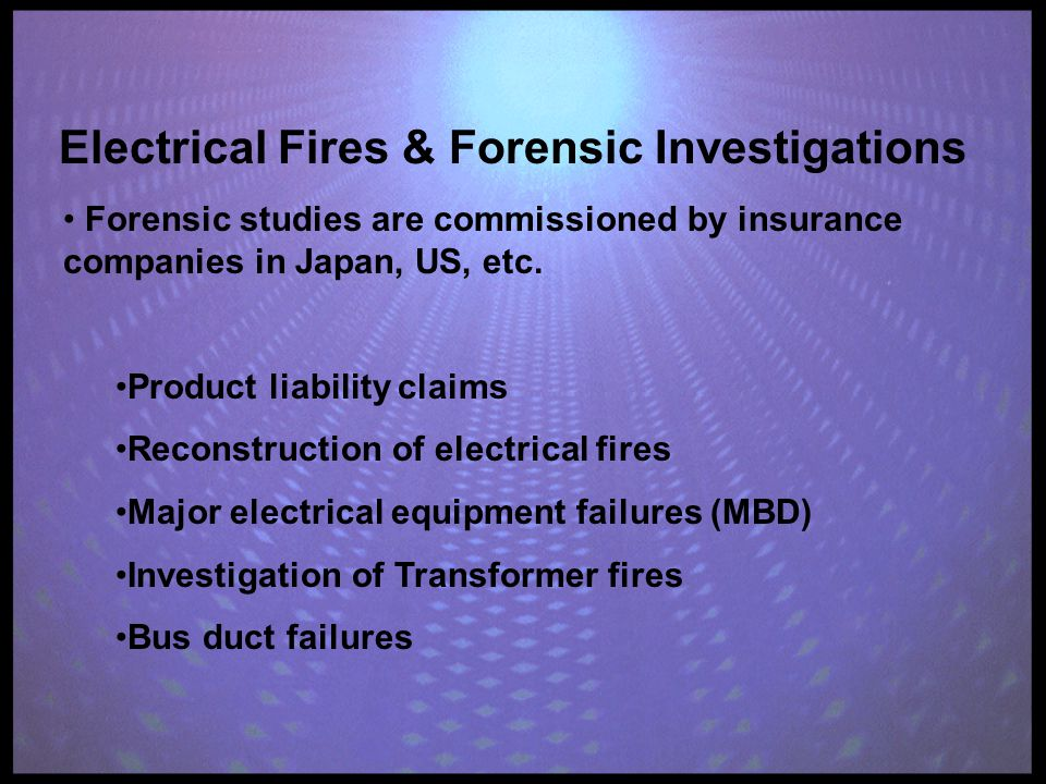 Forensic studies are commissioned by insurance companies in Japan, US, etc.