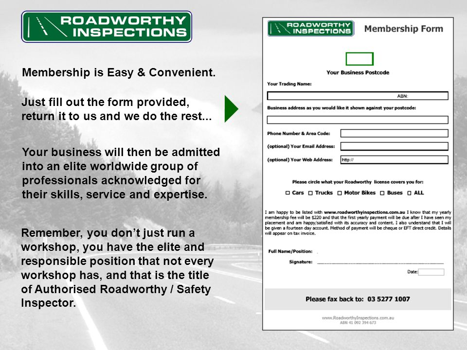 Here at Roadworthy Inspections we AIM to create and manage a WORLD CLASS service for all the community and automotive industry to prosper locally and as such enhance the quality of ROAD SAFETY for this and future generations.