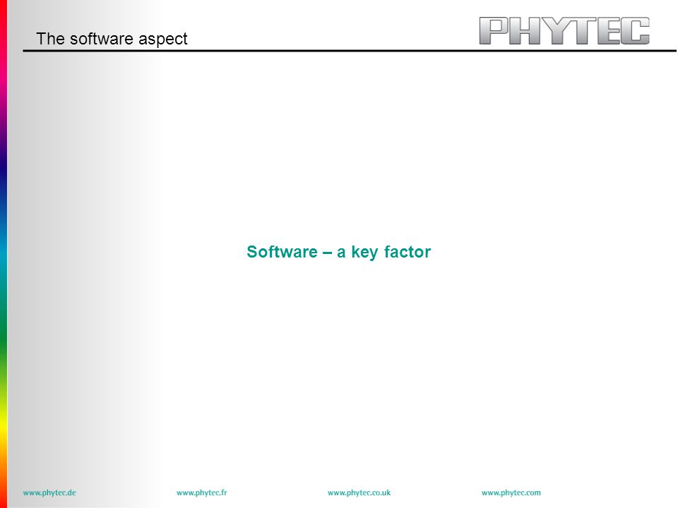 The software aspect Software – a key factor