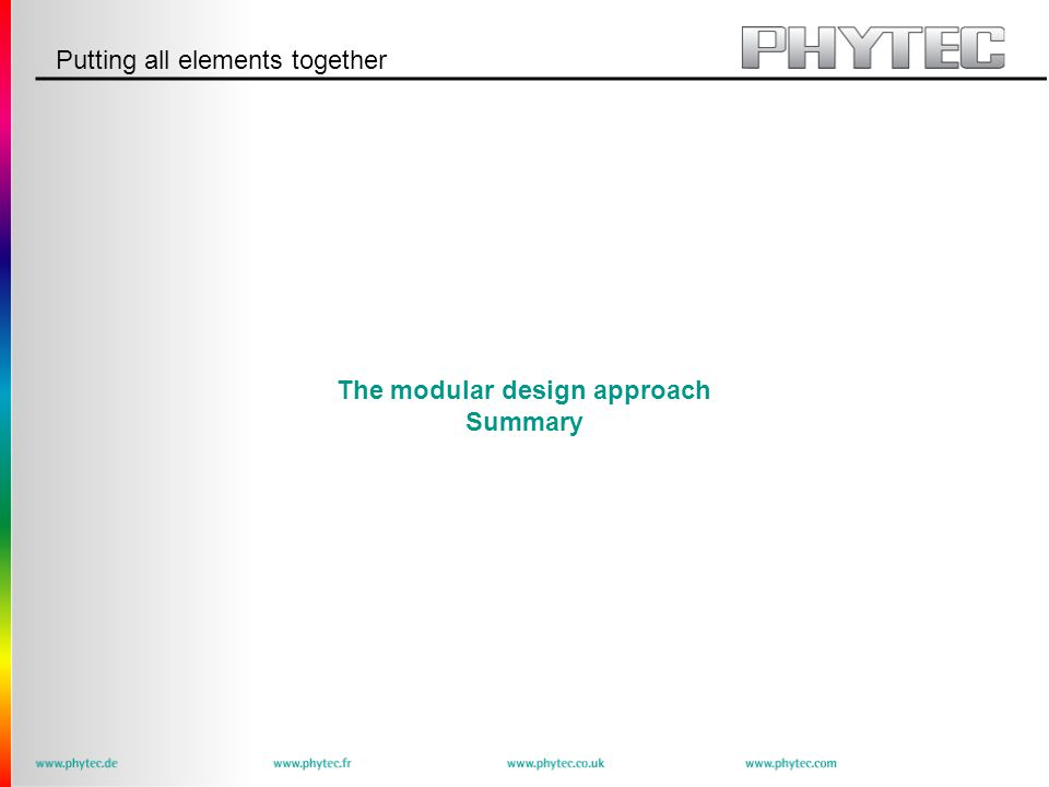 Putting all elements together The modular design approach Summary