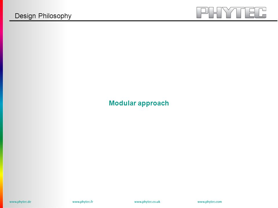 Design Philosophy Modular approach