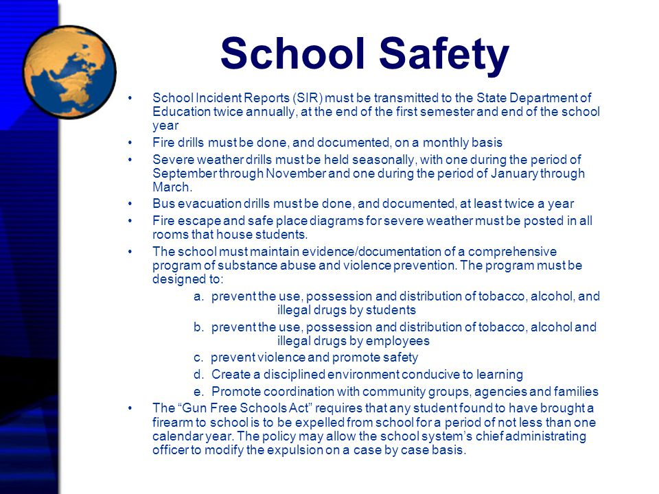 School Safety School Incident Reports (SIR) must be transmitted to the State Department of Education twice annually, at the end of the first semester
