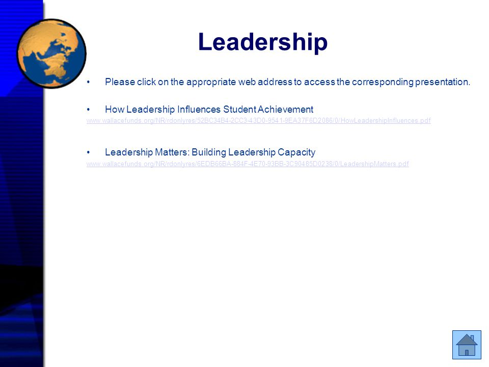 Leadership Please click on the appropriate web address to access the corresponding presentation. How Leadership Influences Student Achievement www.wal