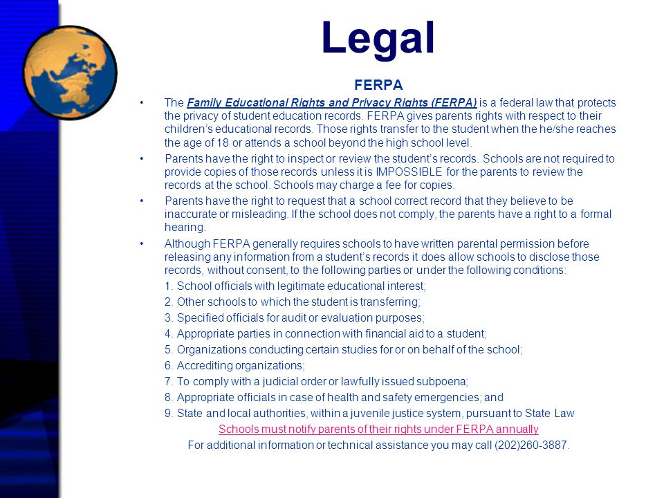 Legal FERPA The Family Educational Rights and Privacy Rights (FERPA) is a federal law that protects the privacy of student education records. FERPA gi