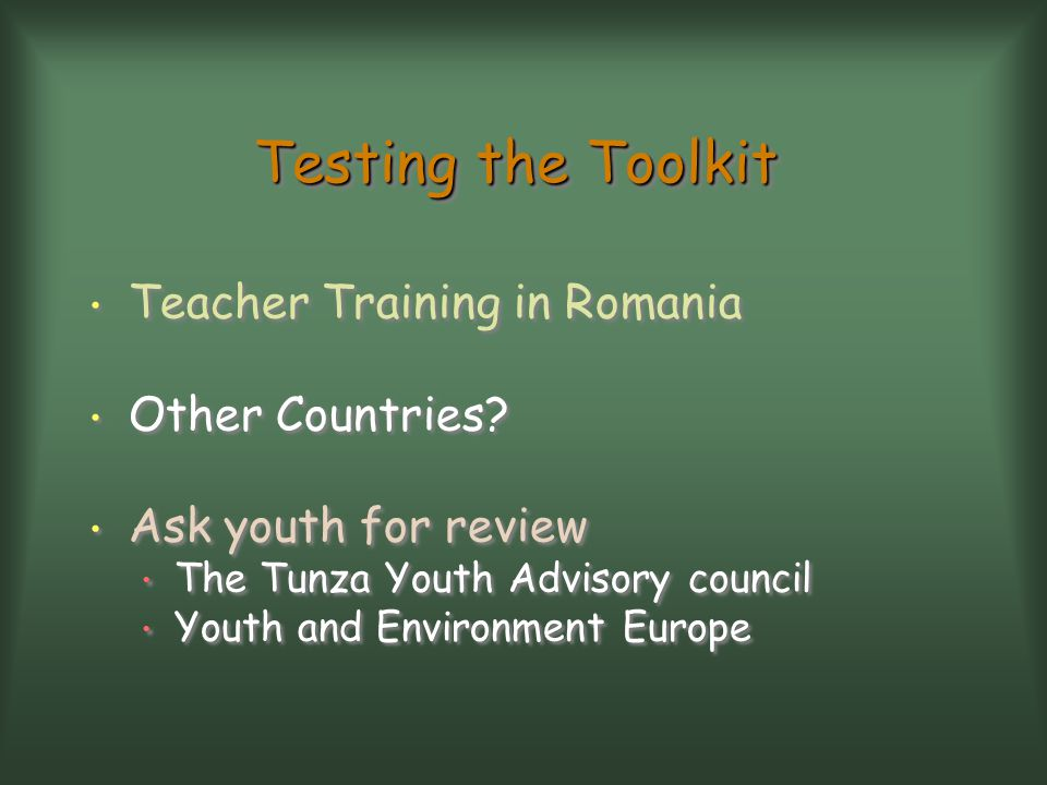 Testing the Toolkit Teacher Training in Romania Other Countries.