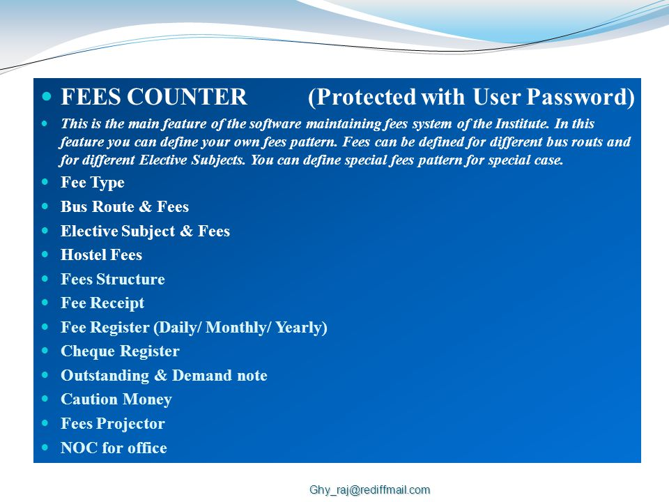 FEES COUNTER(Protected with User Password) This is the main feature of the software maintaining fees system of the Institute.