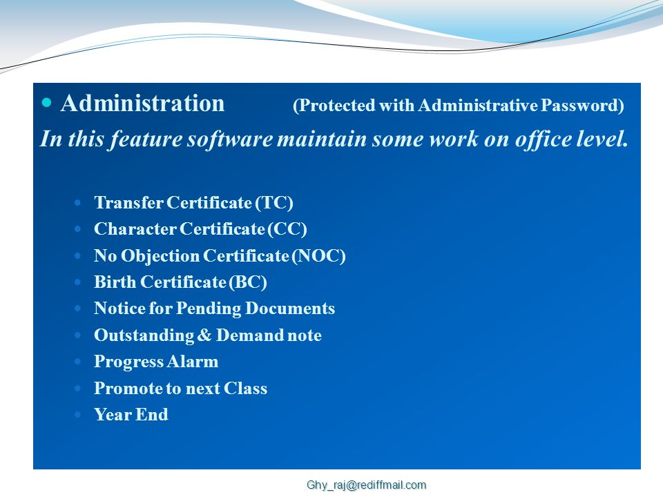 Administration (Protected with Administrative Password) In this feature software maintain some work on office level.