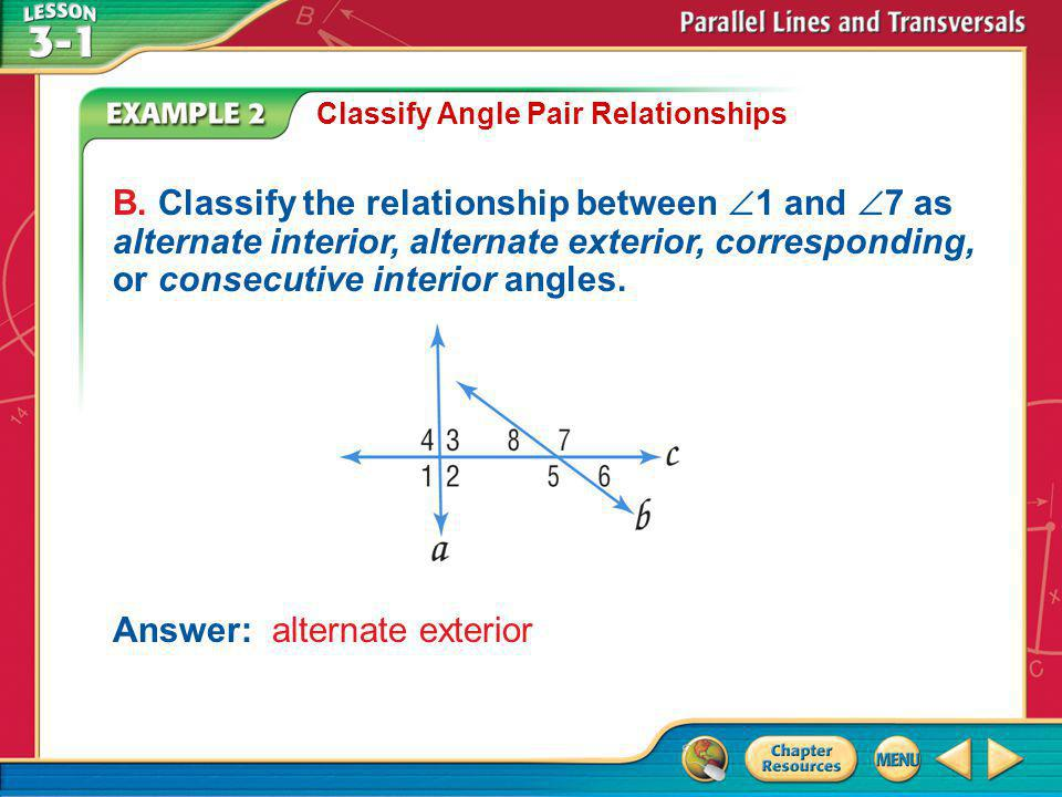 Example 2 Classify Angle Pair Relationships B.