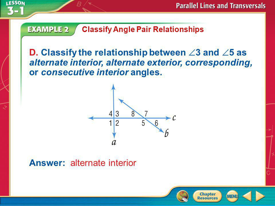 Example 2 Classify Angle Pair Relationships D.