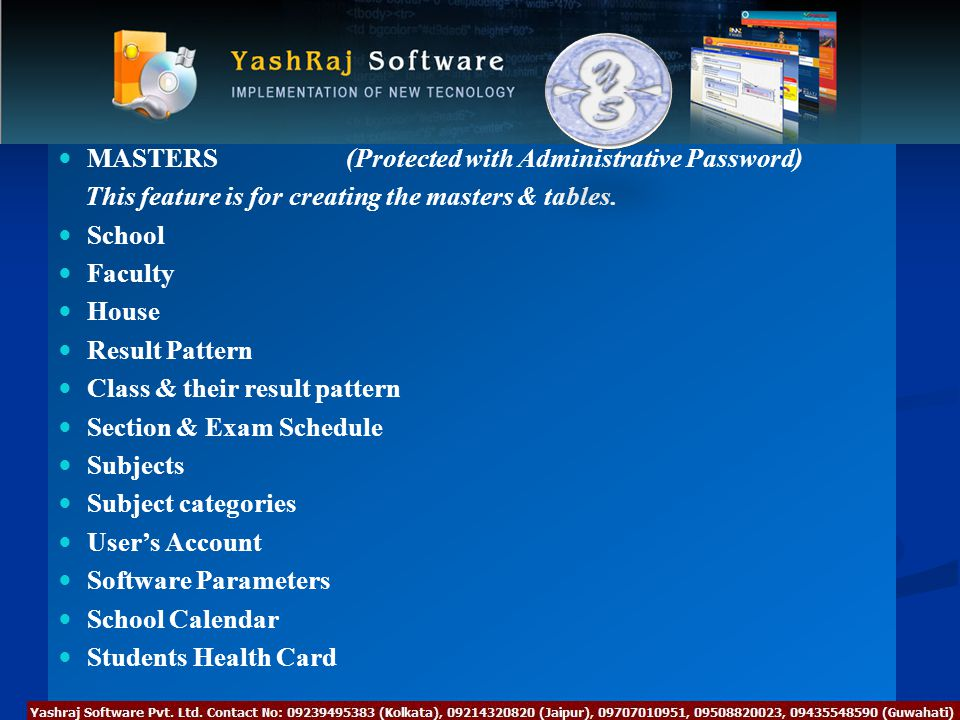 MASTERS(Protected with Administrative Password) This feature is for creating the masters & tables.