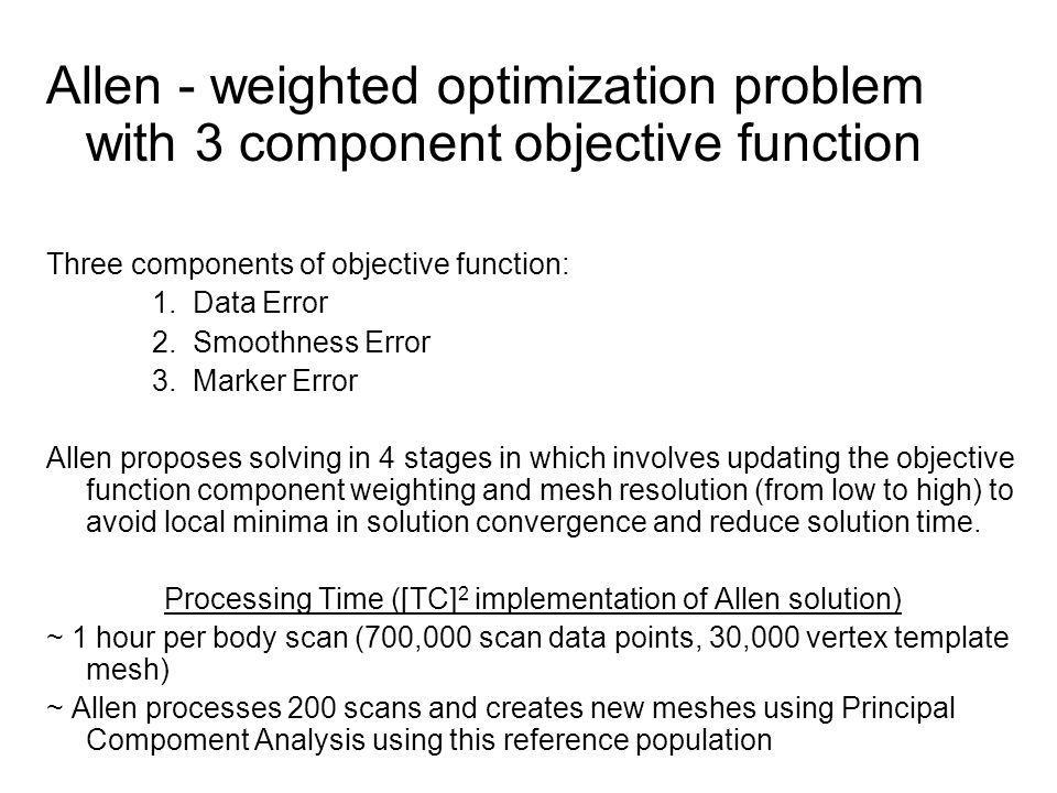 Allen - weighted optimization problem with 3 component objective function Three components of objective function: 1.
