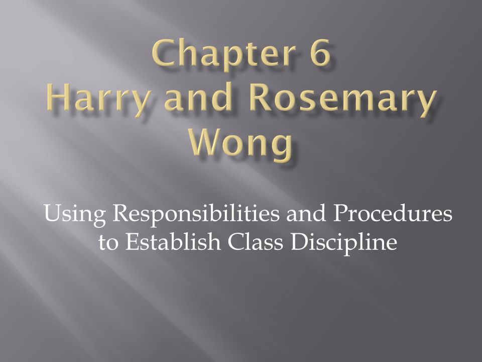 Using Responsibilities and Procedures to Establish Class Discipline