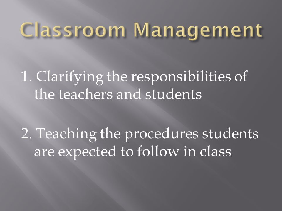 They believe Classroom Management is the key to successful teaching.