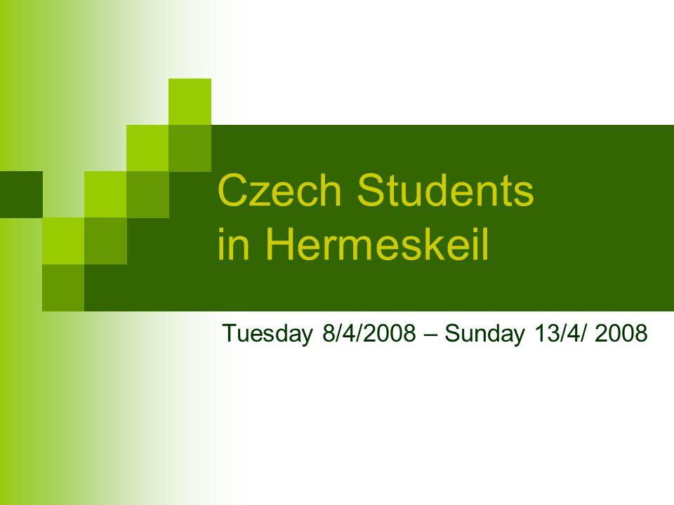 Czech Students in Hermeskeil Tuesday 8/4/2008 – Sunday 13/4/ 2008