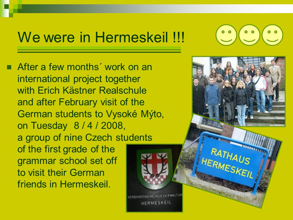 We were in Hermeskeil !!! After a few months´ work on an international project together with Erich Kästner Realschule and after February visit of the