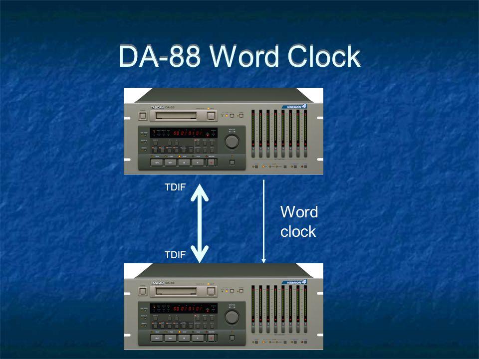 DA-88 Word Clock Word clock TDIF