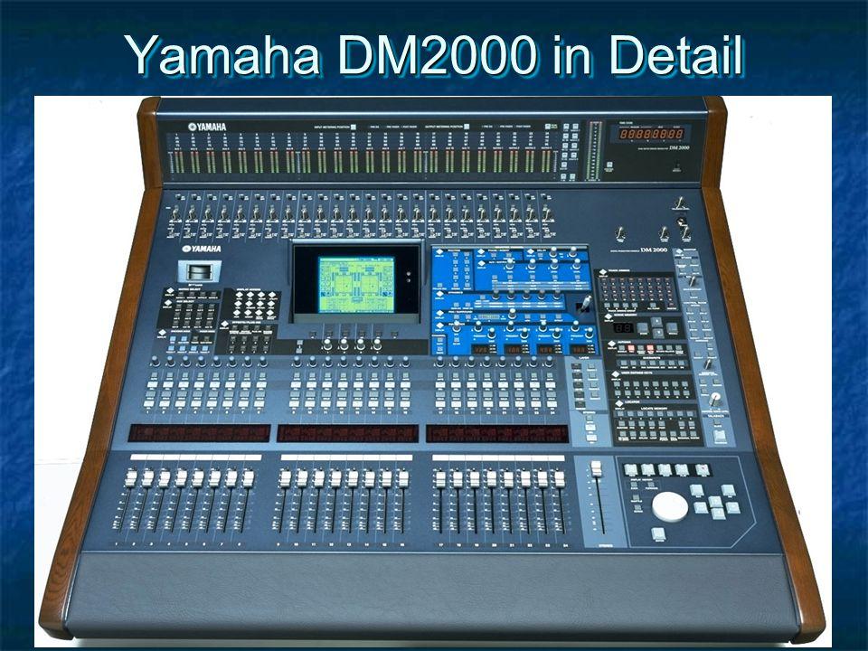 Yamaha DM2000 in Detail