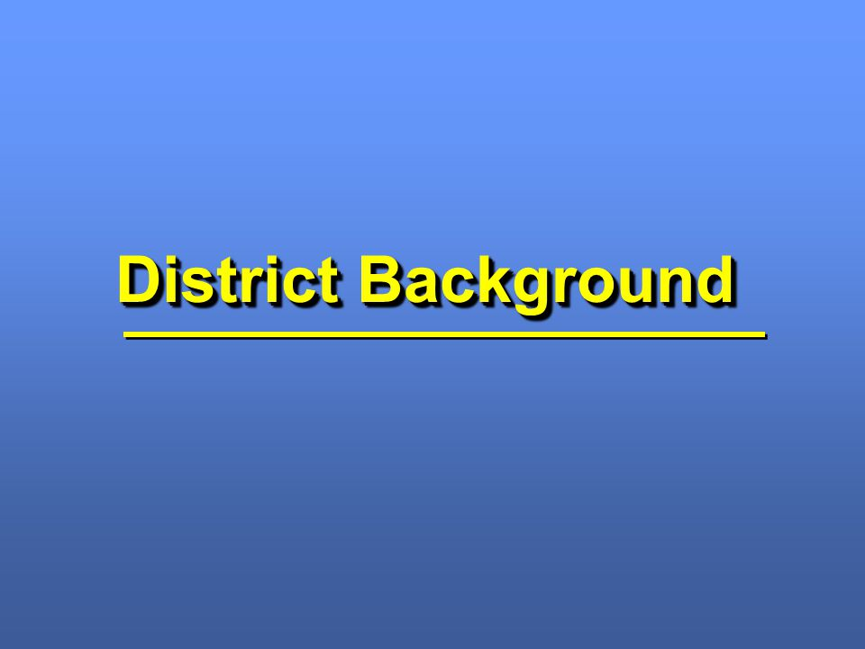 District Background