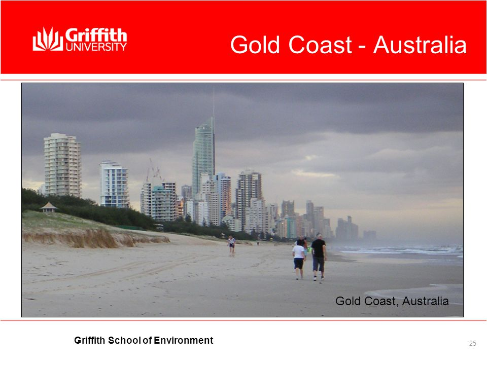 Griffith School of Environment 25 Gold Coast - Australia Gold Coast, Australia