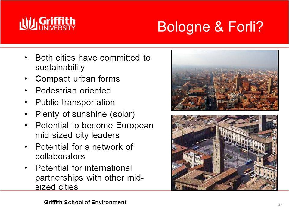 Griffith School of Environment 27 Bologne & Forli.