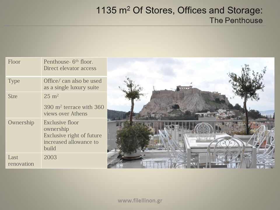 www.filellinon.gr 1135 m 2 Of Stores, Offices and Storage: The Penthouse