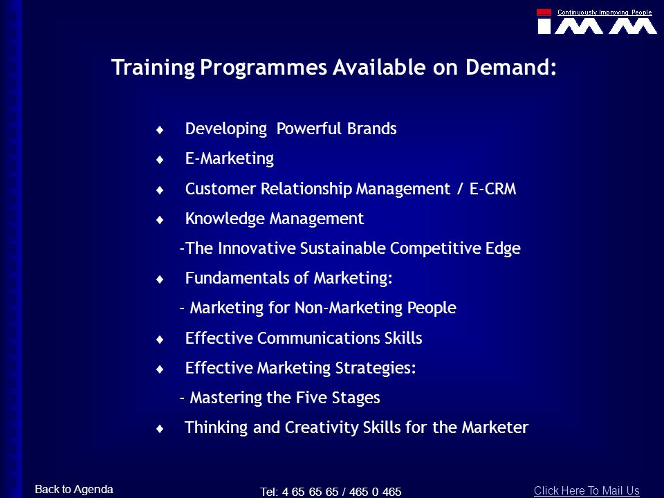 Training Programmes Available on Demand: Developing Powerful Brands E-Marketing Customer Relationship Management / E-CRM Knowledge Management -The Inn