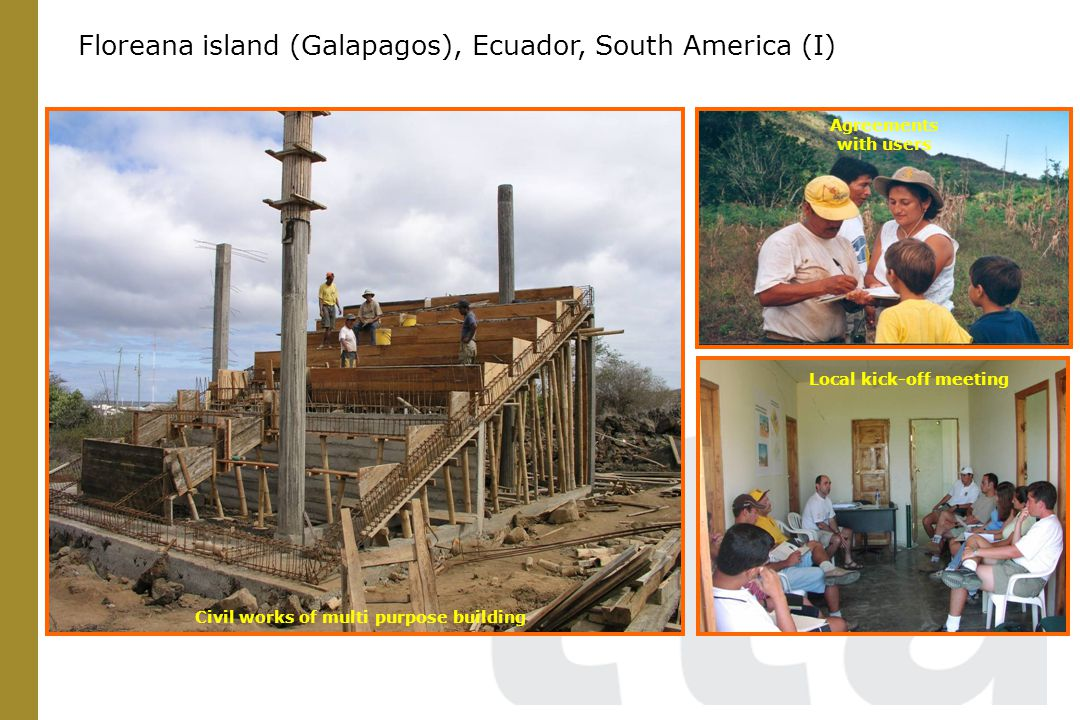 Civil works of multi purpose building Agreements with users Local kick-off meeting Floreana island (Galapagos), Ecuador, South America (I)