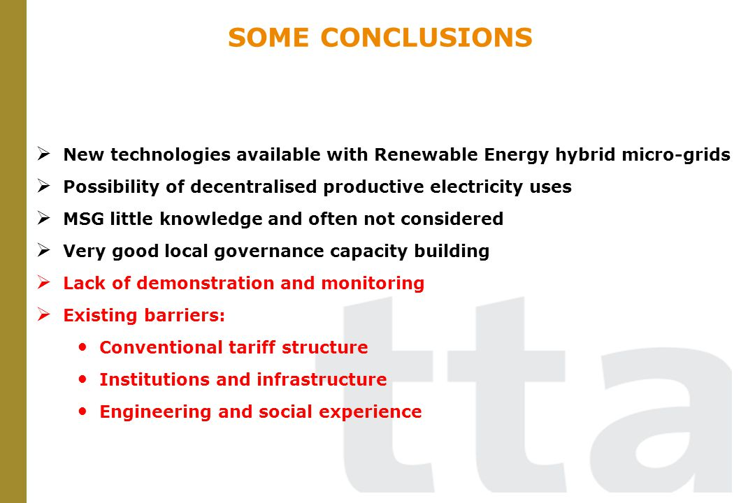New technologies available with Renewable Energy hybrid micro-grids Possibility of decentralised productive electricity uses MSG little knowledge and