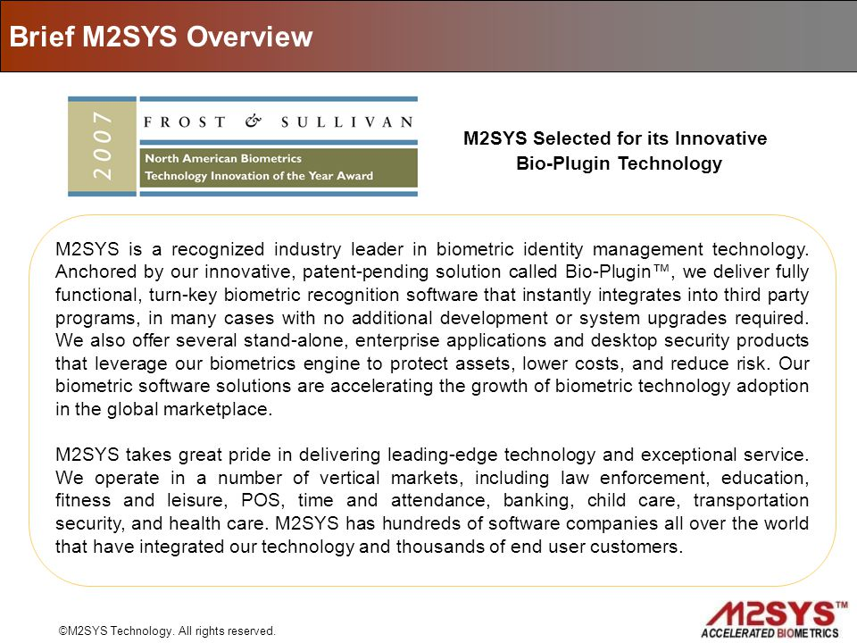 M2SYS is a recognized industry leader in biometric identity management technology. Anchored by our innovative, patent-pending solution called Bio-Plug