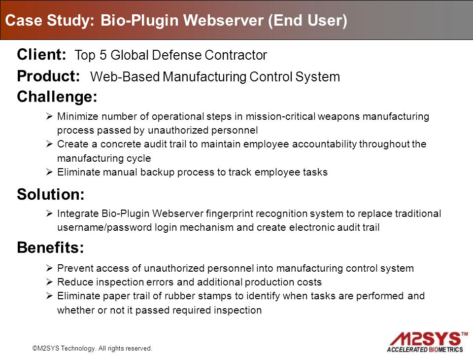 Case Study: Bio-Plugin Webserver (End User) Client: Top 5 Global Defense Contractor Challenge: Product: Web-Based Manufacturing Control System Minimiz