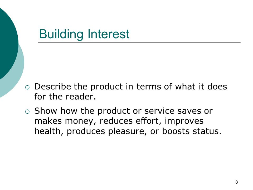 8 Building Interest Describe the product in terms of what it does for the reader.