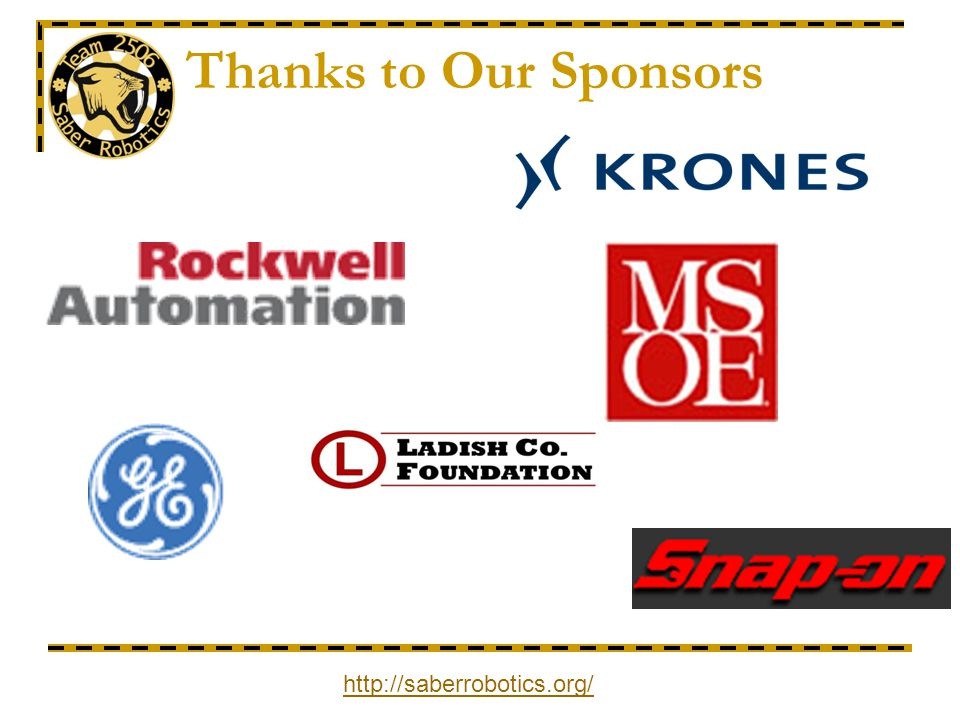 Thanks to Our Sponsors http://saberrobotics.org/