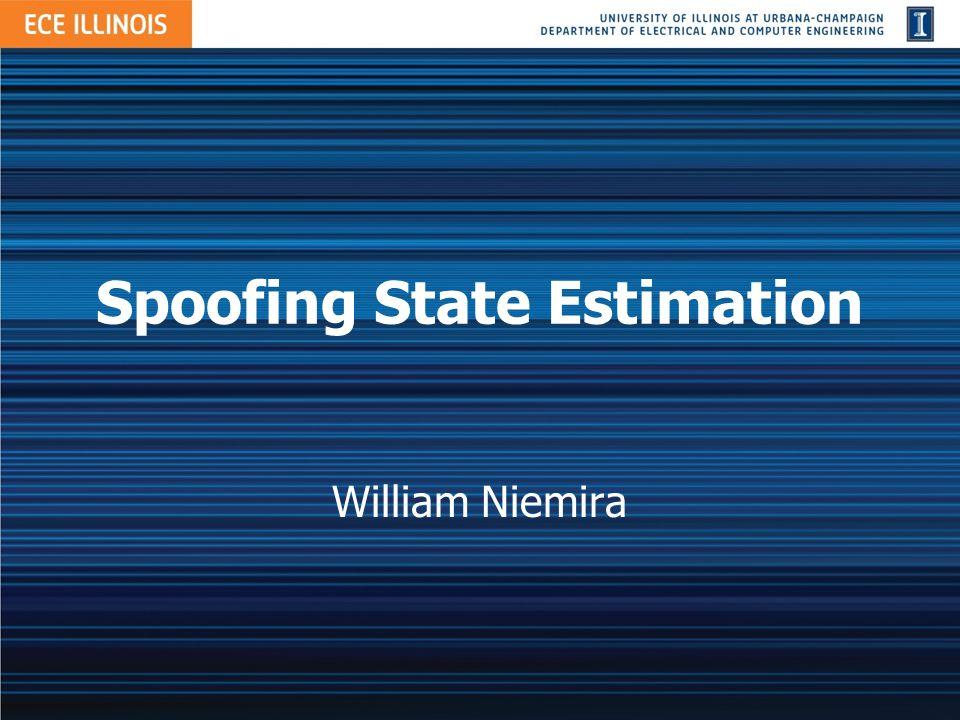 Spoofing State Estimation William Niemira