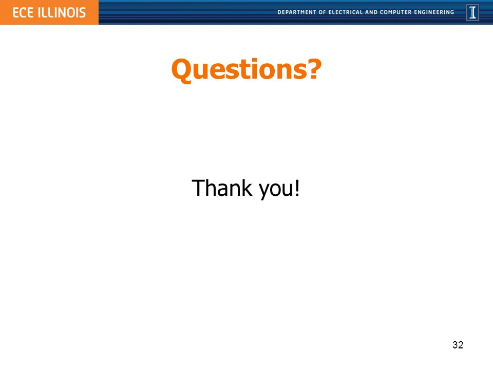 Questions? Thank you! 32
