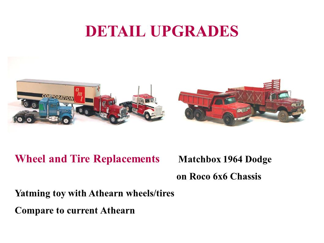 DETAIL UPGRADES Wheel and Tire Replacements Matchbox 1964 Dodge on Roco 6x6 Chassis Yatming toy with Athearn wheels/tires Compare to current Athearn