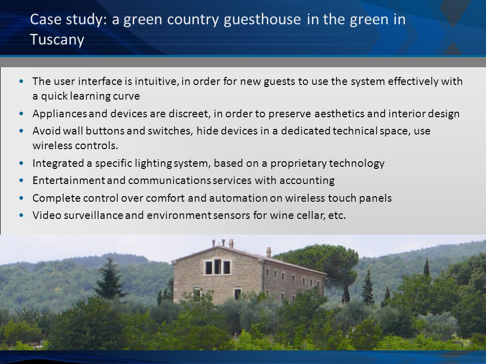 Case study: a green country guesthouse in the green in Tuscany The user interface is intuitive, in order for new guests to use the system effectively