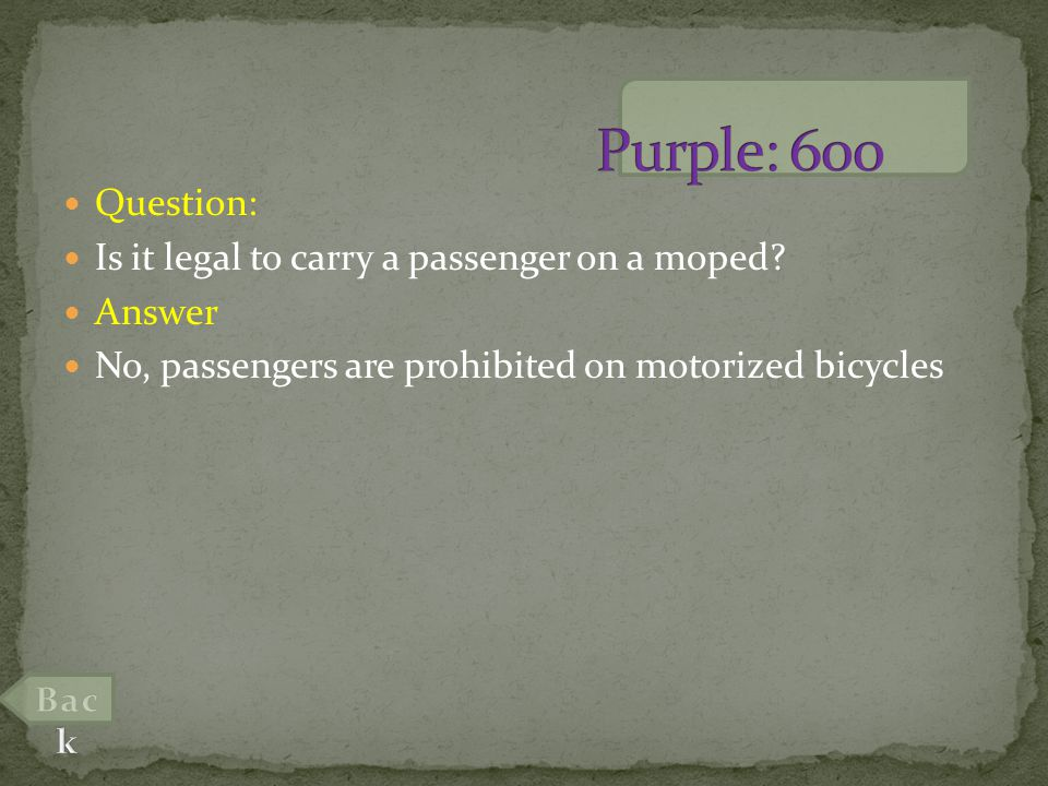 Question: Is it legal to carry a passenger on a moped.