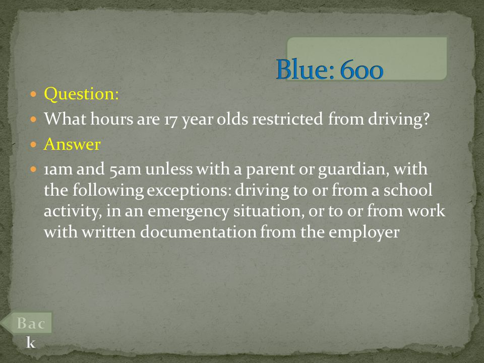 Question: What hours are 17 year olds restricted from driving.