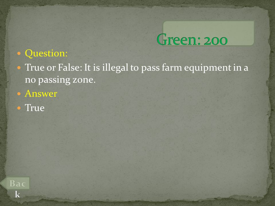 Question: True or False: It is illegal to pass farm equipment in a no passing zone. Answer True