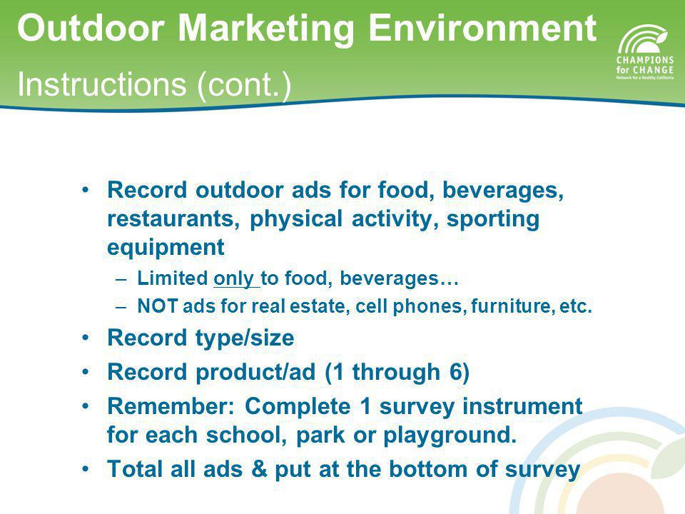 Record outdoor ads for food, beverages, restaurants, physical activity, sporting equipment –Limited only to food, beverages… –NOT ads for real estate, cell phones, furniture, etc.