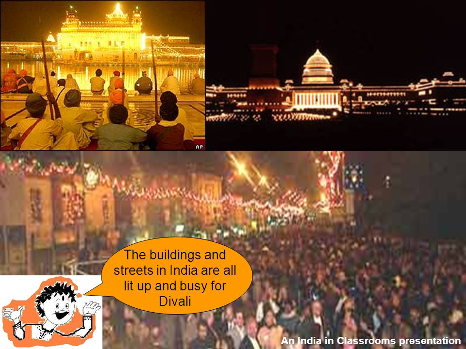 The buildings and streets in India are all lit up and busy for Divali An India in Classrooms presentation