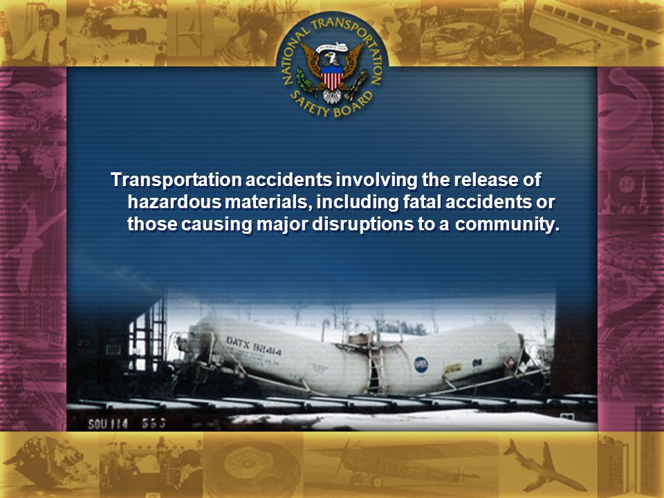 Transportation accidents involving the release of hazardous materials, including fatal accidents or those causing major disruptions to a community.