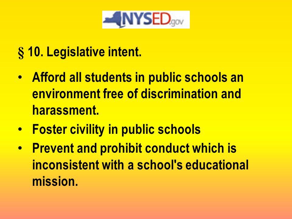 § 10. Legislative intent.