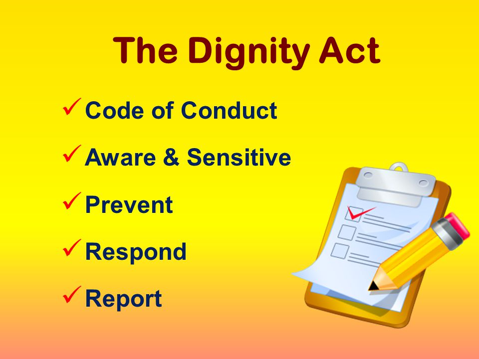 Code of Conduct Aware & Sensitive Prevent Respond Report The Dignity Act