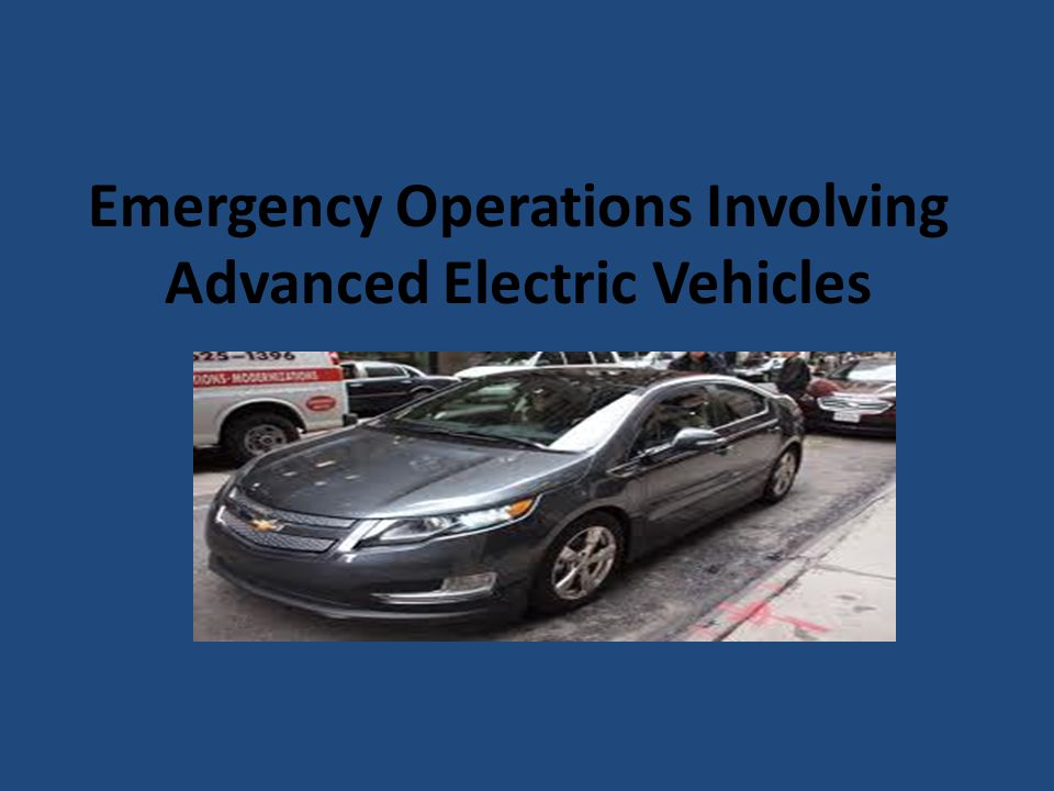 Emergency Operations Involving Advanced Electric Vehicles