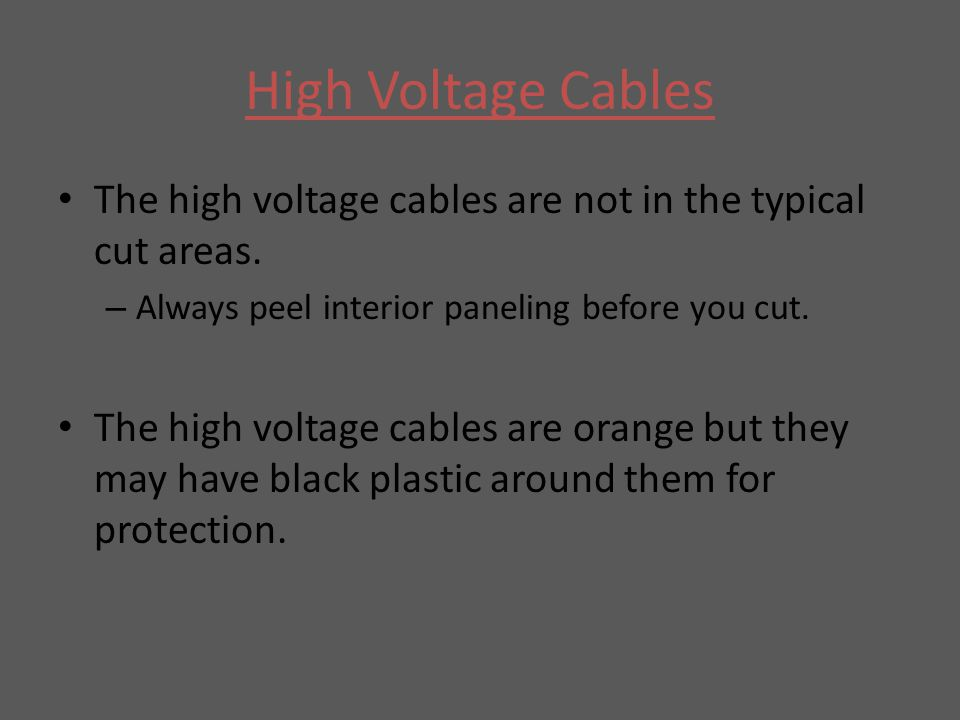 High Voltage Cables The high voltage cables are not in the typical cut areas.